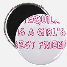 Tequila is a girls best frien Magnet