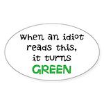 Idiot Green Sticker (Oval 10 pk)