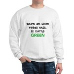 Idiot Green Sweatshirt