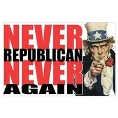 Never Republican. Never Again Poster