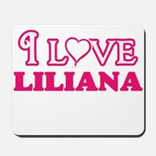 I Love Liliana Mousepad