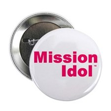 """Mission IdolTM 2.25"""" Button (100 pack)"""