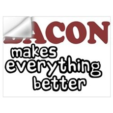 Bacon Makes Everything Better Wall Decal