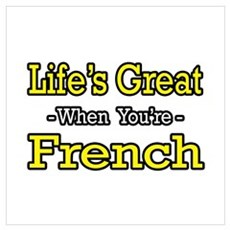 """Life's Great...French"" Poster"