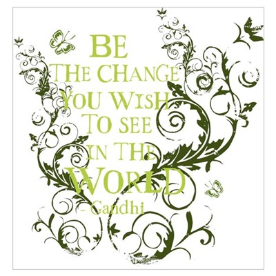 Gandhi Vine - Be the change - Green Pr Poster