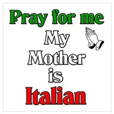 Pray For Me My Mother Is Italain Framed Print