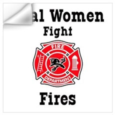 Real Women Fight Fires Wall Decal