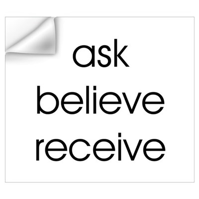 THE SECRET ASK BELIEVE RECEIVE Wall Decal