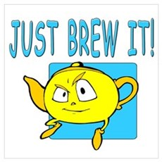 JUST BREW IT! Poster