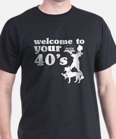Welcome to your 40's Black T-Shirt
