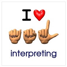 I Love ASL Interpreting Poster
