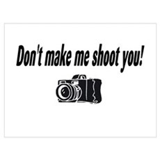 Don't Make Me Shoot You (Camera) Poster
