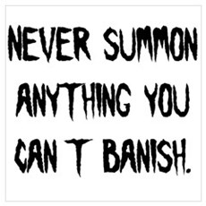 Never Summon Anything You Can Poster