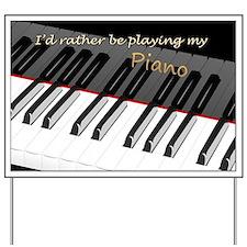 Playing My Piano Yard Sign