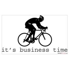 It's Business Time Cyling Poster