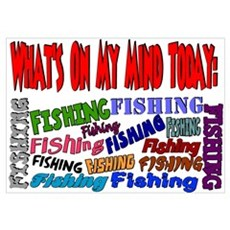On my mind today FISHING Poster
