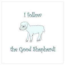 I follow the Good Shepherd Poster