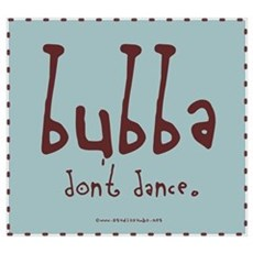 Bubba don't Dance Poster