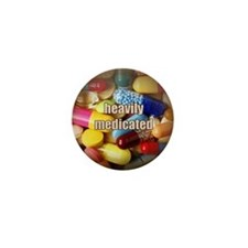 Heavily Medicated Mini Button