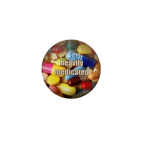 Heavily Medicated Mini Button