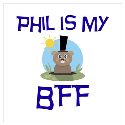 Phil BFF Groundhog Day Poster