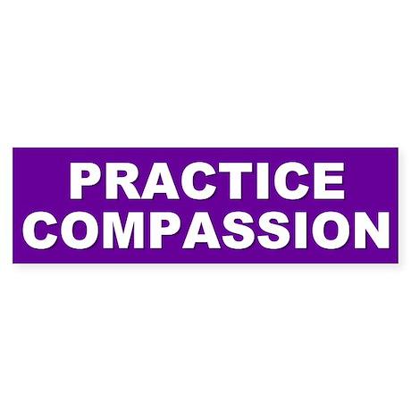compassion... Bumper Sticker