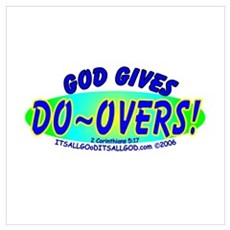 GOD GIVES DO~OVERS! Poster