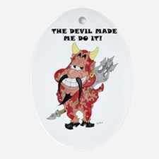 The Devil made me do it! Ornament (Oval)