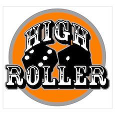 High roller Poster