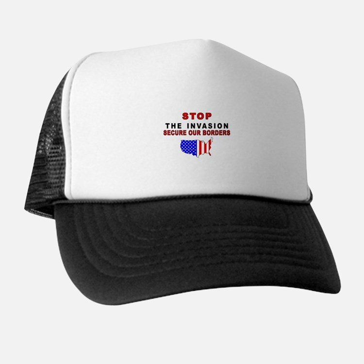 Stop The Invasion  Trucker Hat