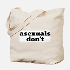 Asexuals Don't Tote Bag