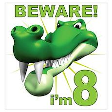 Beware! I'm 8 Alligator Poster