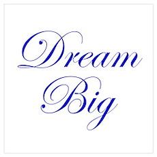 Dream Big Cursive Poster