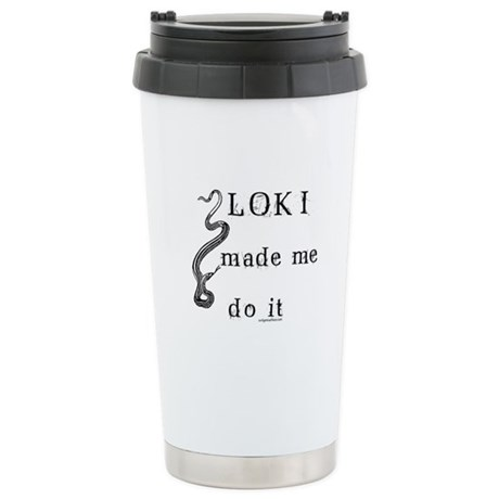 Loki made me do it Stainless Steel Travel Mug