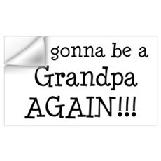 Gonna Be Grandpa Again Wall Decal