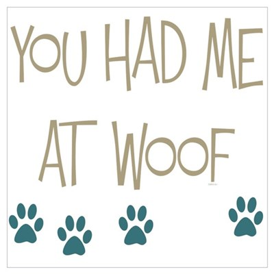 You Had Me at Woof Canvas Art