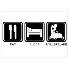 EAT SLEEP ROLLERBLADE Poster