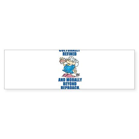 Culturally refined, and moral Sticker (Bumper)