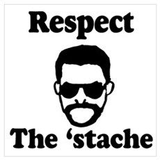 Respect the 'stache Poster