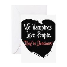 We vampires love people Greeting Card
