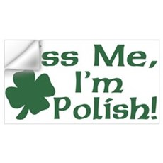 Kiss Me I'm Polish Wall Decal