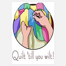 Quilt till you wilt