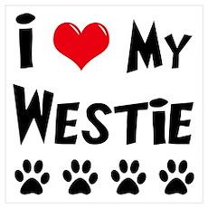 I Love My Westie Poster