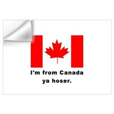 I'm From Canada Ya Hoser Wall Decal