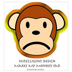 Intelligent Design Makes My Monkey Sad... Large Fr Poster