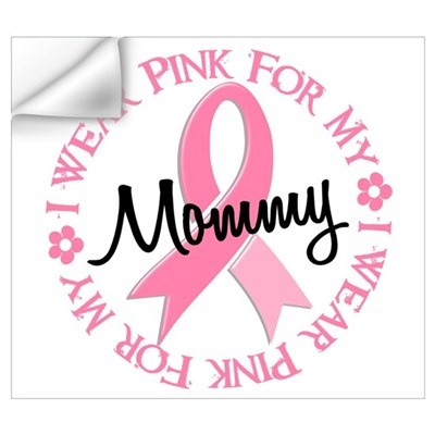 I Wear Pink For My Mommy 38 Wall Decal
