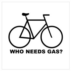 WHO NEEDS GAS? cycling Poster