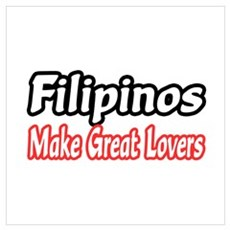 """""""Filipinos...Great Lovers"""" Poster"""
