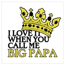Big Papa Poster