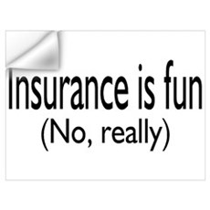 Insurance Is Fun (No, Really) Wall Decal